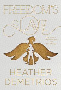 Ebook in inglese Freedom's Slave Demetrios, Heather