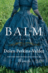 Foto Cover di Balm, Ebook inglese di Dolen Perkins-Valdez, edito da HarperCollins