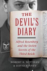 The Devil's Diary: Alfred Rosenberg and the Stolen Secrets of the Third Reich - Robert K Wittman,David Kinney - cover