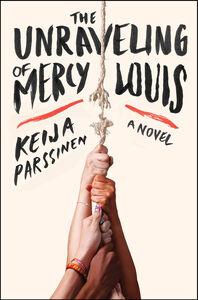 Foto Cover di The Unraveling of Mercy Louis, Ebook inglese di Keija Parssinen, edito da HarperCollins