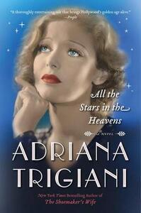 All the Stars in the Heavens - Adriana Trigiani - cover