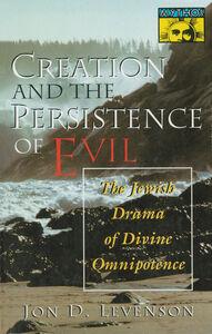 Foto Cover di Creation and the Persistence of Evil, Ebook inglese di Jon D. Levenson, edito da HarperCollins