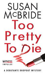 Foto Cover di Too Pretty to Die, Ebook inglese di Susan McBride, edito da HarperCollins