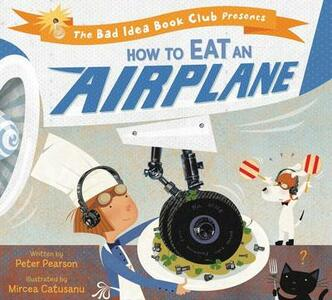 How To Eat An Airplane - Peter Pearson - cover