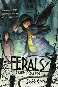 Ferals #2: The Swarm Descends - Jacob Grey - cover