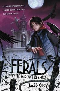 Ferals #3: The White Widow's Revenge - Jacob Grey - cover