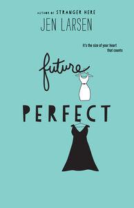 Foto Cover di Future Perfect, Ebook inglese di Jen Larsen, edito da HarperCollins
