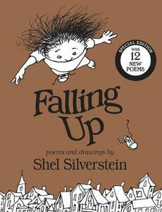 Falling Up Special Edition: With 12 New Poems - Shel Silverstein - cover