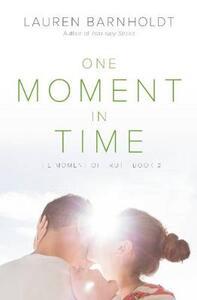 One Moment in Time - Lauren Barnholdt - cover