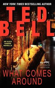 What Comes Around: An Alex Hawke Novella - Ted Bell - cover
