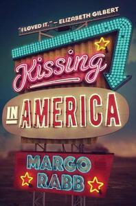 Kissing in America - Margo Rabb - cover