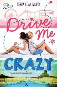Drive Me Crazy - Terra Elan McVoy - cover