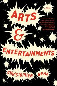 Arts & Entertainments - Christopher Beha - cover