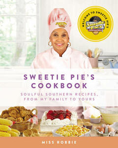 Sweetie Pie's Cookbook: Soulful Southern Recipes, from My Family to Yours - Robbie Montgomery,Tim Norman - cover