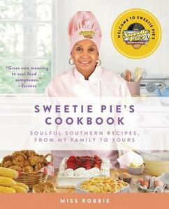 Sweetie Pie's Cookbook: Soulful Southern Recipes, From My Family To Yours - Robbie Montgomery - cover