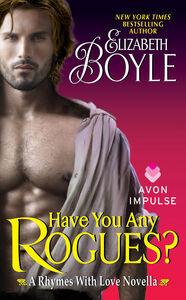 Foto Cover di Have You Any Rogues?, Ebook inglese di Elizabeth Boyle, edito da HarperCollins
