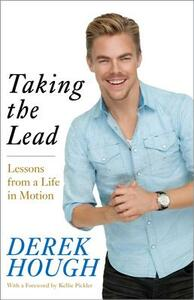 Taking the Lead: Lessons from a Life in Motion - Derek Hough - cover