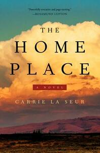 The Home Place - Carrie La Seur - cover