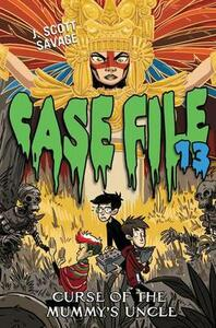 Case File 13 #4: Curse of the Mummy's Uncle - J Scott Savage - cover