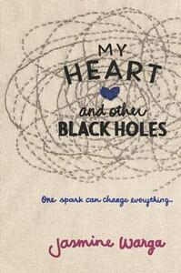 My Heart and Other Black Holes - Jasmine Warga - cover