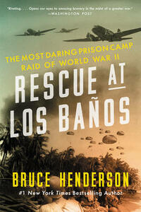 Rescue at Los Banos: The Most Daring Prison Camp Raid of World War II - Bruce Henderson - cover