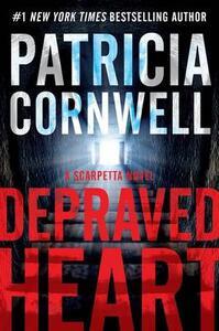 Depraved Heart: A Scarpetta Novel - Patricia Cornwell - cover
