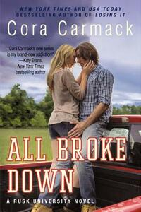 All Broke Down: A Rusk University Novel - Cora Carmack - cover