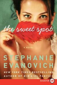 The Sweet Spot [Large Print] - Stephanie Evanovich - cover