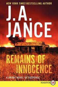 Remains of Innocence: A Brady Novel of Suspense [Large Print] - J. A. Jance - cover