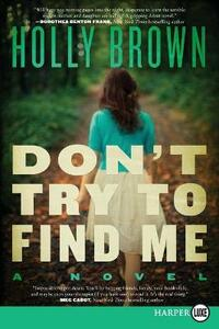 Don't Try to Find Me - Holly Brown - cover