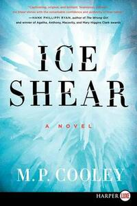 Ice Shear [Large Print] - M. P. Cooley - cover