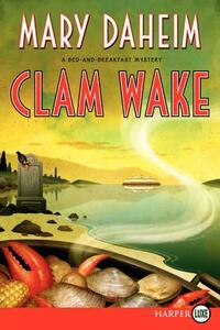 Clam Wake: A Bed-and-Breakfast Mystery [Large Print] - Mary Daheim - cover