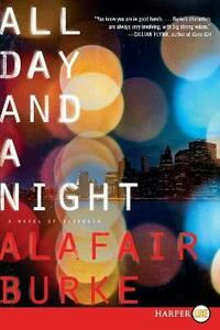 All Day and a Night: A Novel of Suspense - Alafair Burke - cover
