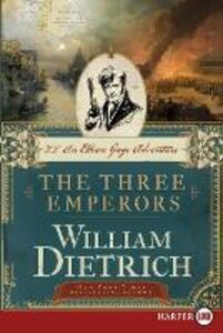 The Three Emperors [Large Print] - William Dietrich - cover
