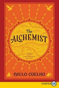 The Alchemist 25th Anniversary: A Fable About Following Your Dream [Large Print] - Paulo Coelho - cover
