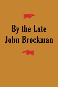 Foto Cover di By the Late John Brockman, Ebook inglese di Mr. John Brockman, edito da HarperCollins