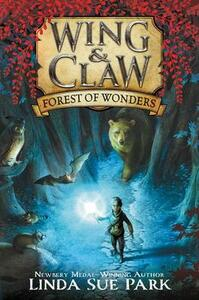 Wing & Claw (1): Forest of Wonders - Linda Sue Park - cover