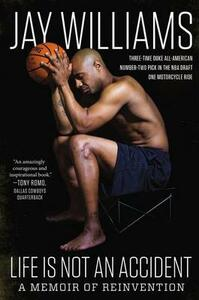 Life is Not an Accident: A Memoir of Reinvention - Jay Williams - cover