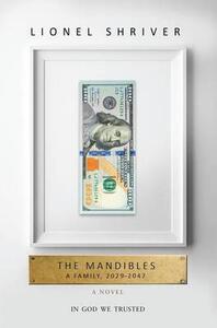 The Mandibles: A Family, 2029-2047 - Lionel Shriver - cover
