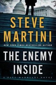 The Enemy Inside: A Paul Madriani Novel - Steve Martini - cover