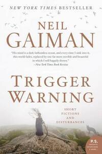 Trigger Warning: Short Fictions and Disturbances - Neil Gaiman - cover