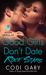 Ebook in inglese Good Girls Don't Date Rock Stars Gary, Codi
