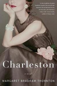 Charleston: A Novel - Margaret Bradham Thornton - cover