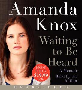 Waiting to be Heard Unabridged CD: A Memoir 9/630 - Amanda Knox - cover