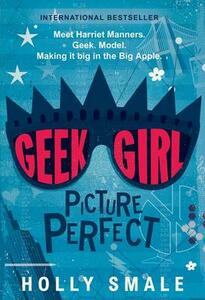 Geek Girl: Picture Perfect - Holly Smale - cover