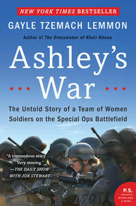 Ashley's War: The Untold Story of a Team of Women Soldiers on the Special Ops Battlefield - Gayle Tzemach Lemmon - cover