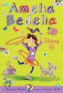 Amelia Bedelia Chapter Book #5: Amelia Bedelia Shapes Up - Herman Parish - cover