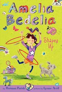 Amelia Bedelia Chapter Book #5: Amelia Bedelia Shapes Up (Special Edition) - Herman Parish - cover