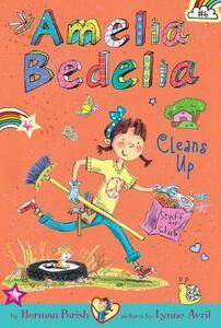 Amelia Bedelia Chapter Book #6: Amelia Bedelia Cleans Up - Herman Parish - cover