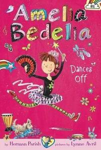 Amelia Bedelia Chapter Book #8: Amelia Bedelia Dances Off - Herman Parish - cover